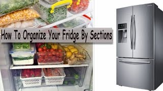 Fridge Organization (How To Organize Your Fridge By Sections) Kitchen Organization Ideas