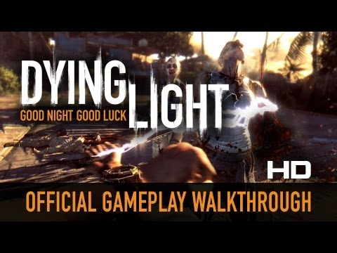 Dying Light - 12-Minute Gameplay Walkthrough [HD 1080p]