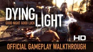 Dying Light - 12-Minute Gameplay Walkthrough [HD 1080p]