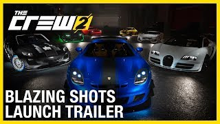 The Crew 2: Blazing Shots | Launch Trailer | Ubisoft [NA]