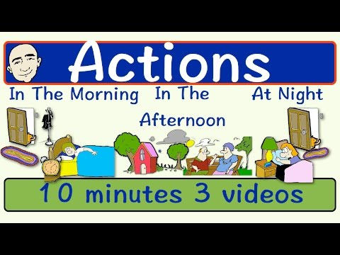 Everyday Actions |  Morning |  Afternoon |  Night | English Speaking Practice | ESL | EFL