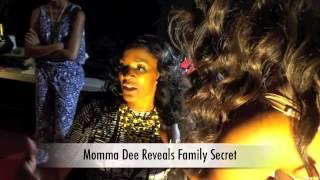 EXCLUSIVE: Momma Dee Reveals Shocking Family Secret!