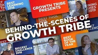 Behind-The-Scenes of Growth Tribe | Always Be Learning
