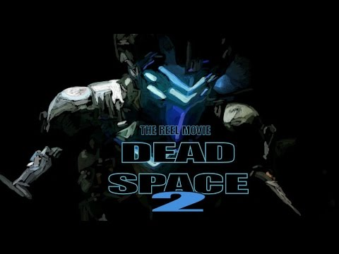 Dead Space 2 - The 'Reel' Movie (Game Movie)