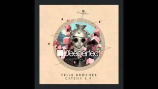 Felix Krocher - Catena (Original Mix)
