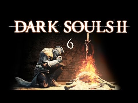Let's Play Dark Souls II - 6: The Pursuer and Tower Apart Bonfire