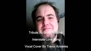Scott Weiland Tribute - Interstate Love Song Vocal Cover by Trevor Knowles