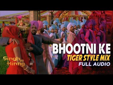 Bhootni Ke   Tiger Style Mix   Full Audio   Singh Is Kinng   Daler Mehndi   Akshay Kumar   Katrina K