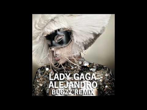 Lady GaGa - Alejandro (Bugzz Remix)