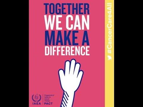 International Atomic Energy Agency (IAEA) - World Cancer Day 2016