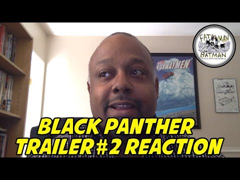 BLACK PANTHER TRAILER #2 REACTION