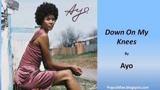 Ayo - Down On My Knees (Lyrics)