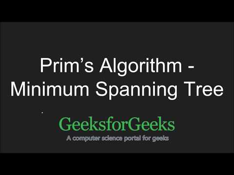 Prim's Algorithm for MST(with Code Walkthrough) | GeeksforGeeks