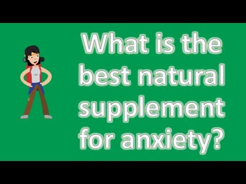 What is the best natural supplement for anxiety ? | Health News and FAQ