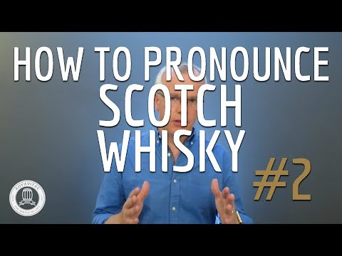 How To Pronounce Scotch Whisky #2