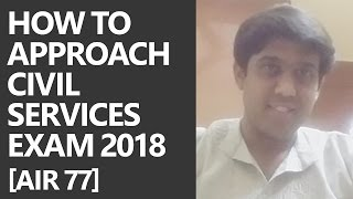 [AIR 77] How to approach Civil Services Exam 2018 by Umesh IAS