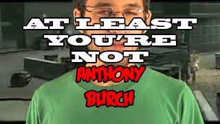 At Least You're Not Anthony Burch - /v/ the Musical IV