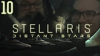 Stellaris: Distant Stars - Episode 10