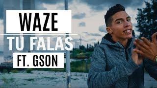 WAZE - Tu Falas ft. Gson