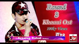Pakistan Star Singer | Round 3 | Arsalan Rahat | Bol Entertainment | 2019