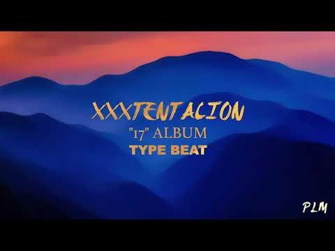 "XXXTENTATION ""17"" albumsad type beat"