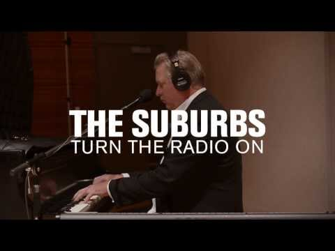 The Suburbs - Turn The Radio On (Live on 89.3 The Current)