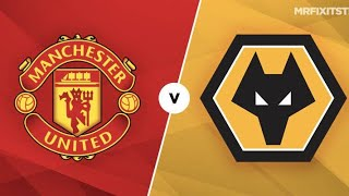 My Manchester United Vs Wolves Predictions MP3