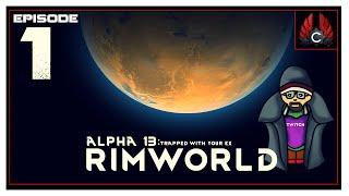 CohhCarnage Plays Rimworld Alpha 13 - Episode 1