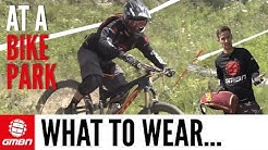 What To Wear At A Bike Park