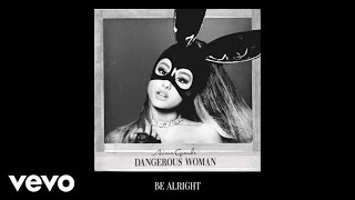 Cover images Ariana Grande - Be Alright (Audio)