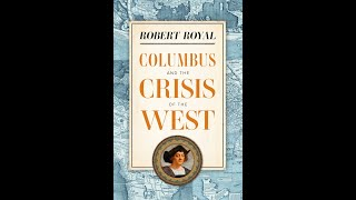 Getting to the Truth about Columbus: An Interview with Dr. Robert Royal