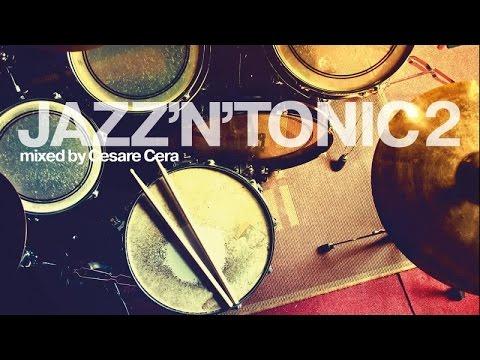 Top Acid Jazz - Bossa Nova Music - JAZZ'N'TONIC VOL.2 - 2 Hours Non Stop Mixed Jazzy Grooves