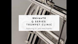 ShiresTV: Q Series Trumpet Clinic, feat Dr. John Marchiando and the Q10S Bb Trumpet