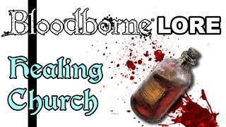 Bloodborne Lore - The Healing Church