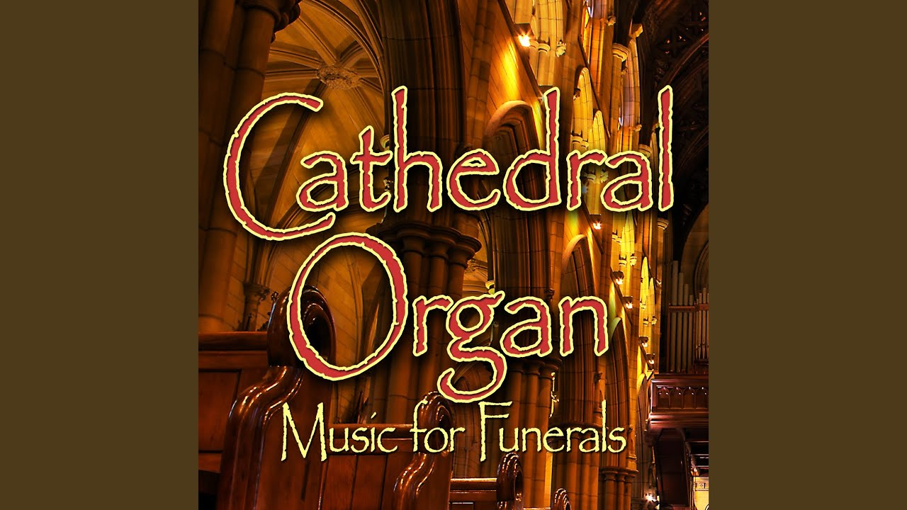 Softly And Tenderly Jesus Is Calling Cathedral Organ Funeral For A Friend Youtube