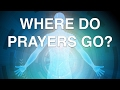Where do Our Prayers Go? Secret of the Angels