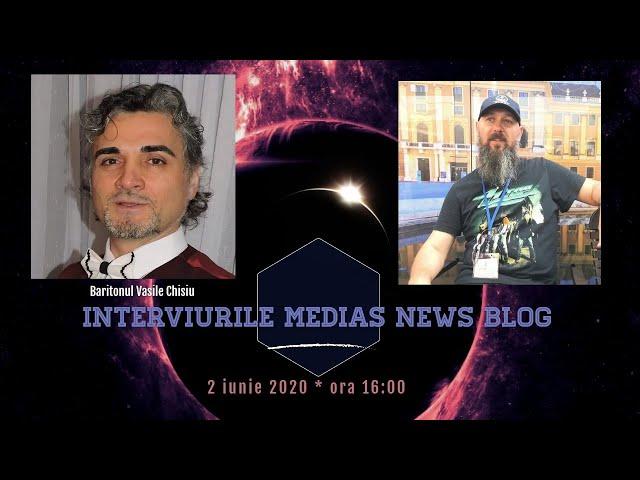 Vasile Chisiu la Interviurile Medias News Blog