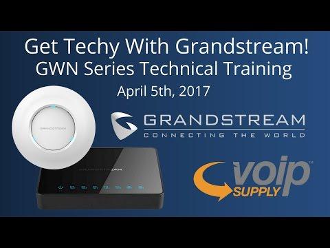 Get Techy With Grandstream!   GWN Series Technical Webinar
