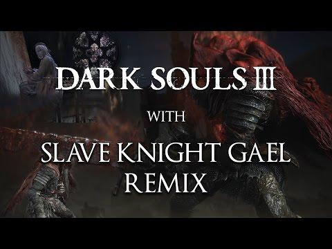Dark Souls 3 Gameplay - Slave Knight Gael (Remix from Journey