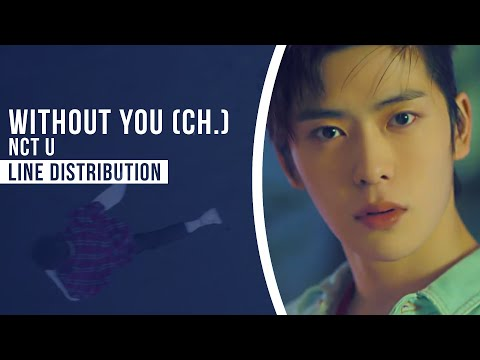 NCT U - Without You (Chinese Ver.) | Line Distribution