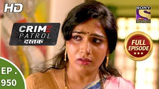 Crime Patrol Dastak - Ep 950 - Full Episode - 8th January, 2019