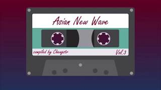Asian New Wave Vol 3