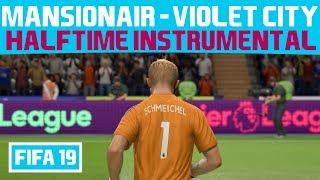 [FIFA 19] Halftime Instrumental: Mansionair - Violet City