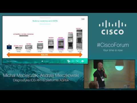 Cisco Forum 2016: Diagnostyka IOS-XR na platformie ASR9k (M. Maciejczak, A. Mieczkowski)
