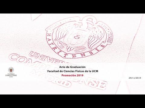 Acto De Graduación De La Facultad De Ciencias Físicas Promoción 2019 UCM