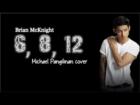 Lyrics: Brian McKnight - 6, 8, 12 (Michael Pangilinan cover)