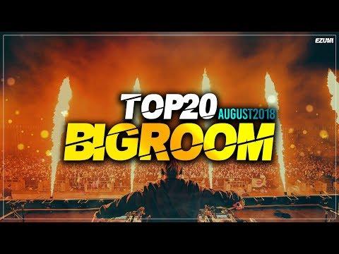 Sick Big Room Drops 👍 August 2018 [Top 20] | EZUMI