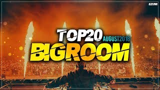 Sick Big Room Drops August 2018 [Top 20] EZUMI