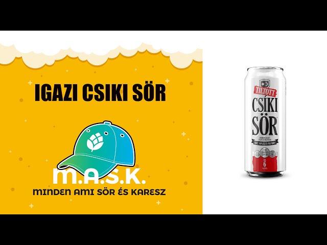 Az IGAZI Csiki sör teszt