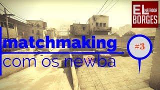 CS:GO - MM com os Newba #3 - DUST2 EZPZ